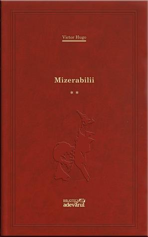 Mizerabilii II (Mizerabilii, #2)  by  Victor Hugo