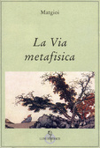 La Via Metafisica  by  Matgioi