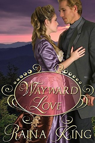 Wayward Love (A Sweet Mail Order Bride Western) (The Brides of Carville Book 2)  by  Raina King