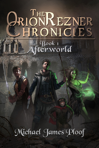 Afterworld (Orion Rezner Chronicles, #1) Michael James Ploof