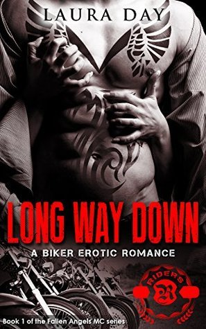Long Way Down (Fallen Angels MC, #1)  by  Laura   Day
