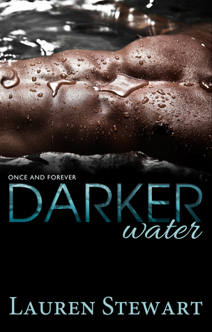 Darker Water (Once and Forever, #1) Lauren Stewart