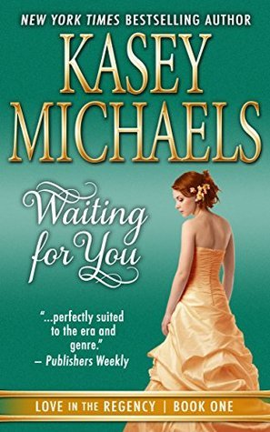 Waiting for You (Love in the Regency, #1) Kasey Michaels
