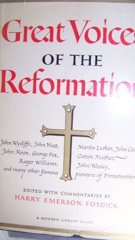 Great Voices of the Reformation Harry Emerson Fosdick