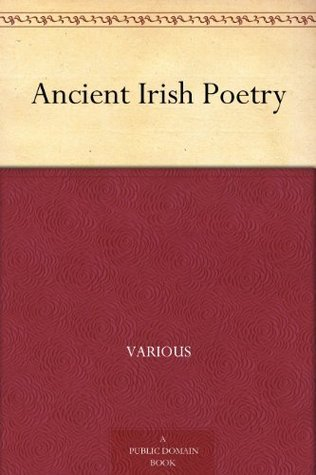 Ancient Irish Poetry  by  Kuno Meyer