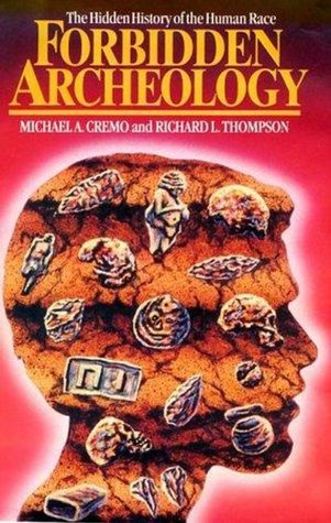 Forbidden Archaeology  by  Michael A. Cremo