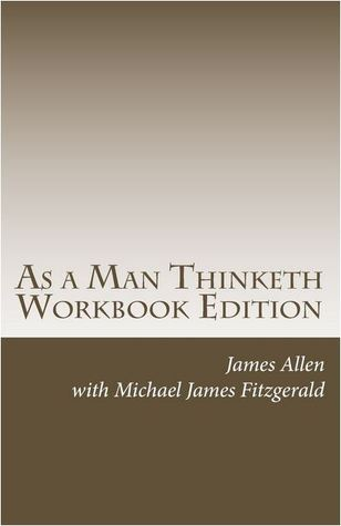 As a Man Thinketh  by  Michael   Fitzgerald