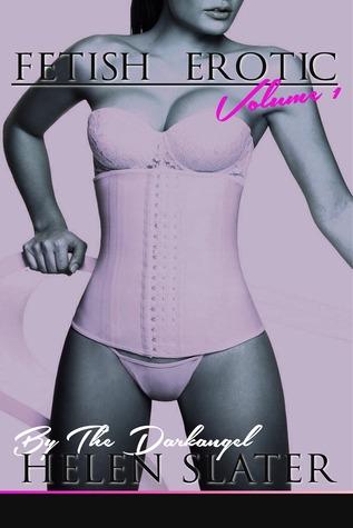 Fetish Erotic: Volume 1 Helen Slater