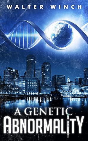 A Genetic Abnormality Walter Winch