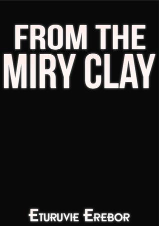 From the Miry Clay Eturuvie Erebor