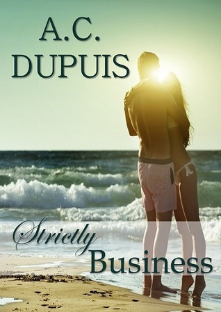 Strictly Business  by  A.C. Dupuis