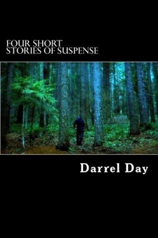 Four Short Stories of Suspense Darrel Day