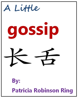 A Little Gossip  by  Patricia Robinson Ring