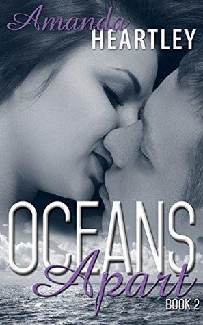 Oceans Apart 2 Amanda Heartley