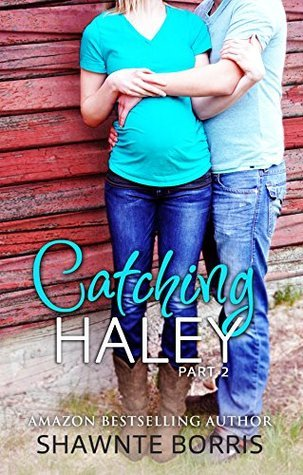 Catching Haley (Falling for Bentley Book 2)  by  Shawnte Borris