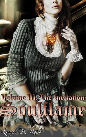 The Invitation (Soulflame #3) Leona D. Reish