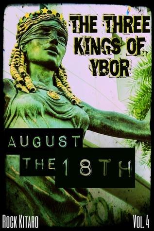 August the 18th (The Three Kings of Ybor, Vol. 4) Rock Kitaro