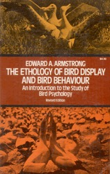 The Ethology Of Bird Display And Bird Behavior  by  Edward A. Armstrong