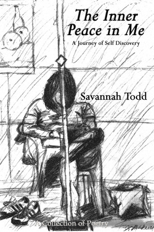 The Inner Peace in Me: A Journey of Self Discovery Savannah Todd