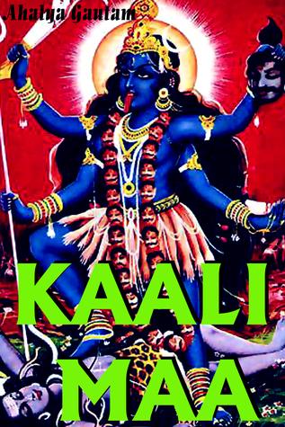 Kaali Maa  by  Ahalya Gautam