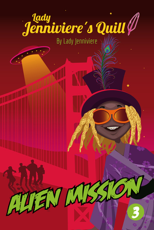 Alien Mission (Lady Jennivieres Quill, #3)  by  Lady Jenniviere