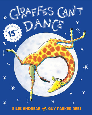 Giraffes Cant Dance Anniversary Edition  by  Giles Andreae