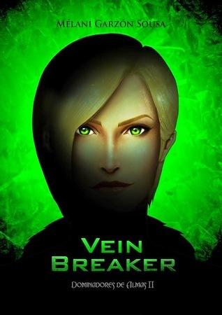 Vein Breaker. Dominadores de almas, II  by  Mélani Garzón Sousa