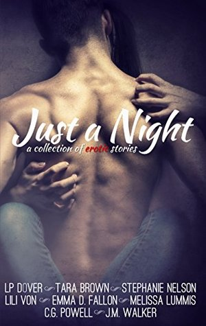 Just a Night: A Collection of Erotic Stories  by  L.P. Dover