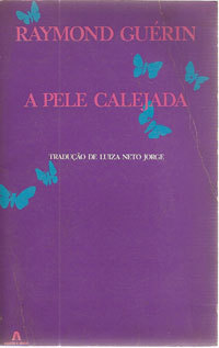 A Pele Calejada  by  Raymond Guérin