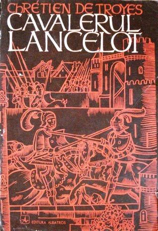 Cavalerul Lancelot Chrétien de Troyes