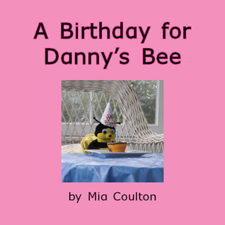 A Birthday for Dannys Bee Mia Coulton