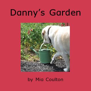 Dannys Garden  by  Mia Coulton