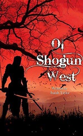 Shogun West: Episode 1  by  Isaiah Taylor