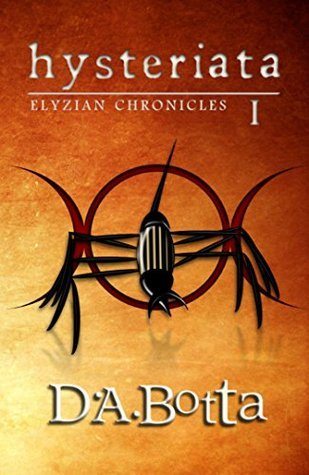 Hysteriata (Elyzian Chronicles #1) D.A. Botta