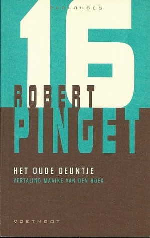 Het oude deuntje  by  Robert Pinget