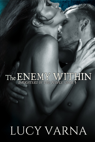The Enemy Within (Daughters of the People, #3)  by  Lucy Varna
