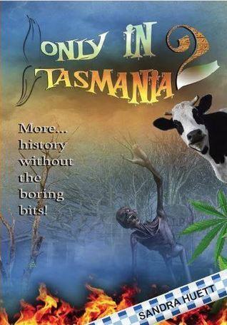 Only in Tasmania 2  by  Sandra Huett