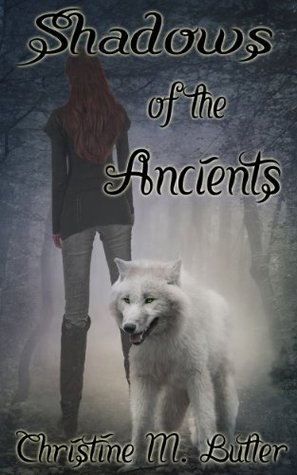 Shadows of the Ancients (The Ancients #1)  by  Christine M. Butler