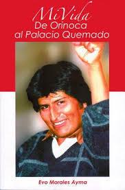 Mi Vida. De Orinoca al Palacio Quemado  by  Evo Morales Ayma