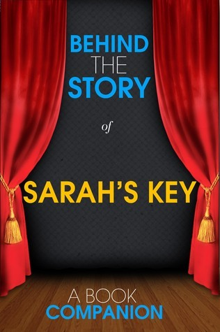 Sarahs Key - Behind the Story: Backstage Pass to Novels Jillian Warman