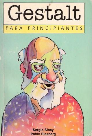 Gestalt para Principiantes  by  Sergio Sinay