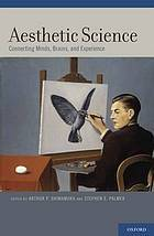 Aesthetic Science: Connecting Minds, Brains, and Experience Arthur P. Shimamura