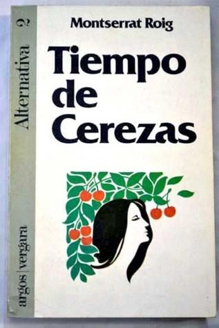 Tiempo de Cerezas  by  Montserrat Roig