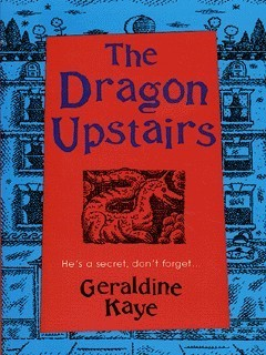 The Dragon Upstairs Geraldine Kaye