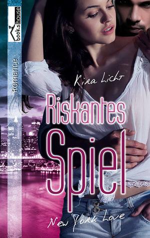 Riskantes Spiel - New York Love Kira Licht