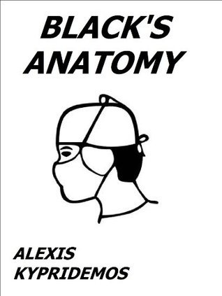 Blacks Anatomy  by  Alexis Kypridemos