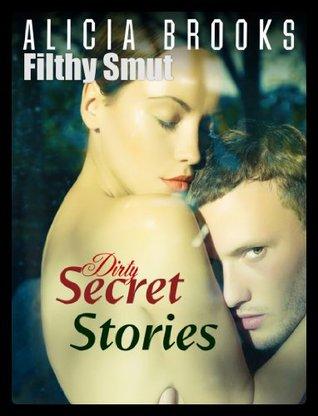 Secret Stories - Erotic Anthology  by  Alicia Brooks