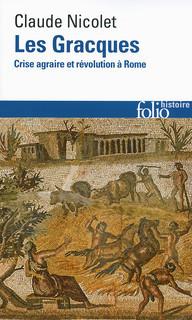 Les Gracques . Crise agraire et révolution à Rome Claude Nicolet