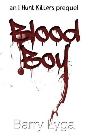 Blood Boy (Jasper Dent, #0.8) Barry Lyga