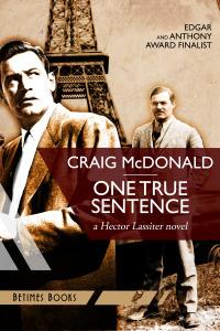 One True Sentence: A Hector Lassiter Novel Craig McDonald